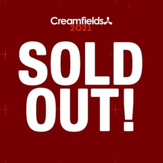 """May be an image of text that says """"Creamfields. 2021 SOLD OUT!"""""""