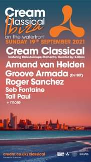 """May be an image of text that says """"Cream bozi the waterfront on SUNDAY 19TH SEPTEMBER 2021 Cream Classical featuring Kaleidoscope Orchestra, Curated by K-Klass Armand van Helden Groove Armada (DJ SET) Roger Sanchez Seb Fontaine Tall Paul + more cream.co.uk cream.co.uk/classical hisevent thsev18 is18an نله GREAK KKL/ASS"""""""