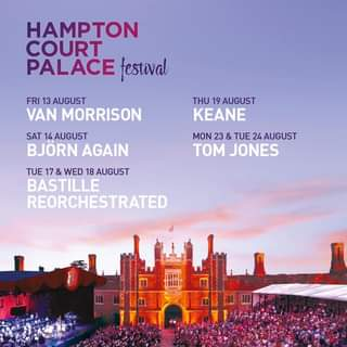 "May be an image of outdoors and text that says ""HAMPTON COURT PALACE festival FRI 13AUGUST VAN MORRISON SAT 14 AUGUST BJORN AGAIN THU 19 AUGUST KEANE MON 23 & TUE 24 AUGUST TOM JONES TUE 17 & WED 18 AUGUST BASTILLE REORCHESTRATED"""