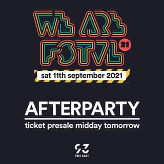 """May be an image of text that says """"WL ARኔ F3TVL sat 11th september 2021 AFTERPARTY ticket presale midday tomorrow 7 FEETEAST FEET EAST"""""""