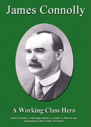 """May be an image of 1 person and text that says """"James Connolly A Working Class Hero James Connolly self taught scholar, a socialist, Marxist and outstanding Labour eader of Treland."""""""