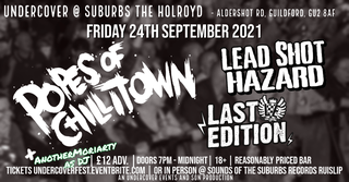 """May be an image of text that says """"UNDERCOVER @ SUBURBS THE HOLROYD ALDERSHOT RD, GUILDFORD, GU2 8AF FRIDAY 24TH SEPTEMBER 2021 POCHETIONN LEAD SHOT HAZARD LASTO EDITION, DJ £12 XANOTHERMORIARTY ADV. DOORS 7PM- MIDNIGHT