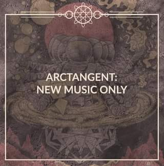 """May be an image of text that says """"ARCTANGENT: NEW MUSIC ONLY"""""""