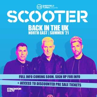 """May be an image of 3 people and text that says """"SHEFFIELD TUNES presents SCOOTER BACK IN THE UK NORTH EAST SUMMER '21 FULL INFO COMING SOON. SIGN UP FOR INFO ACCESS TO DISCOUNTED PRE SALE TICKETS KR"""""""