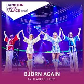 """May be an image of 2 people, people standing and text that says """"HAMPTON COURT PALACE festival BJÖRN AGAIN 14TH 14THAUGUST2021 AUGUST"""""""