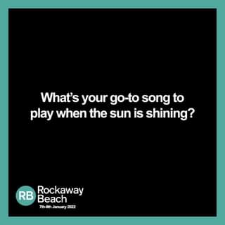 """May be an image of one or more people and text that says """"What's your go-to song to play when the sun is shining? RB Beach Rockaway 7th-9th January 2022"""""""