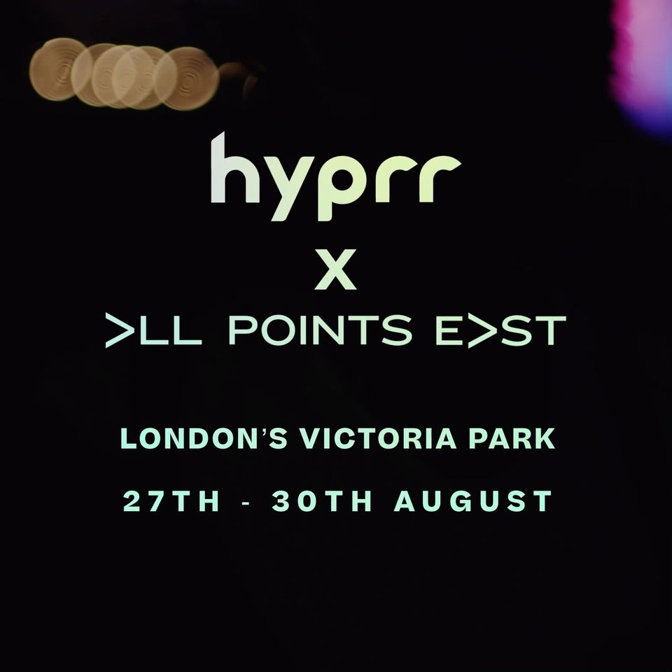 Hyprr is an official partner at this year's All Points East festival.  Come find them in the All Poi...