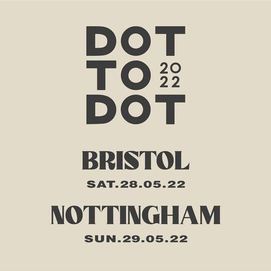 Dot To Dot Festival 2022