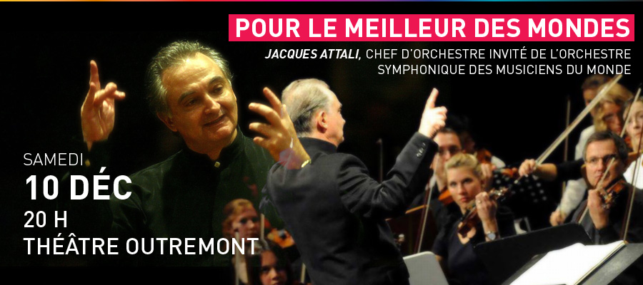 Pour le meilleur des mondes - concert de Jacques Attali