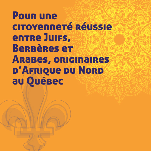 Pour une citoyenneté réussie entre Juifs, Berbères et Arabes, originaires d'Afrique du Nord au Québec