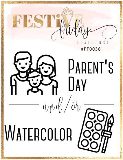 #festivefridaychallenge, #FF0038, Parent's Day, Watercolor cards