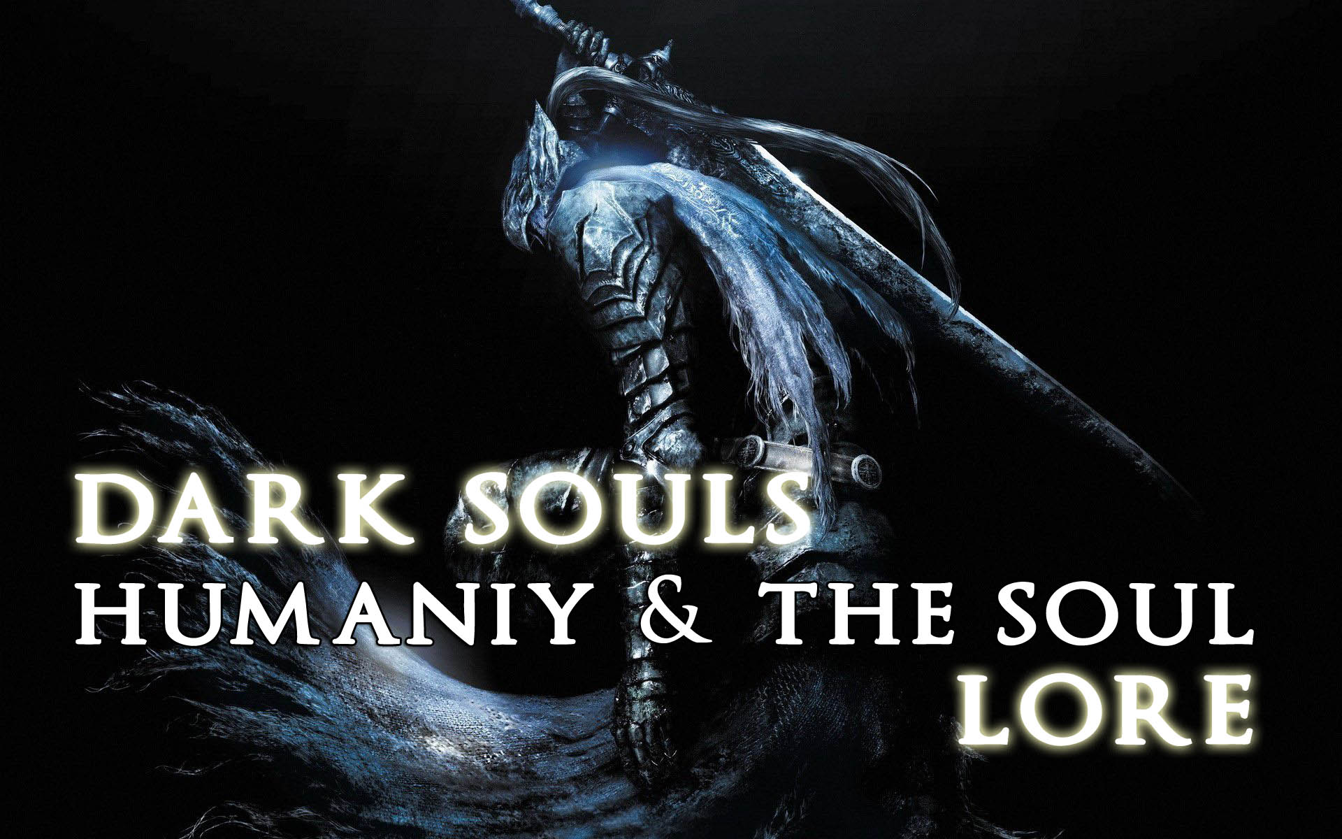 Dark SoulsThe Spirituality and Nature of Humanity and the