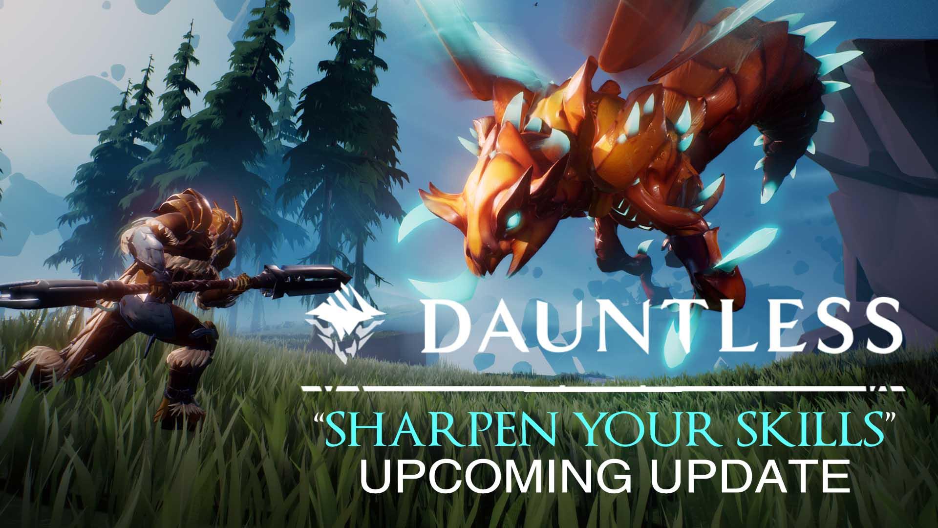 Dauntless Sharpen Your Skills Update Incoming Fextralife