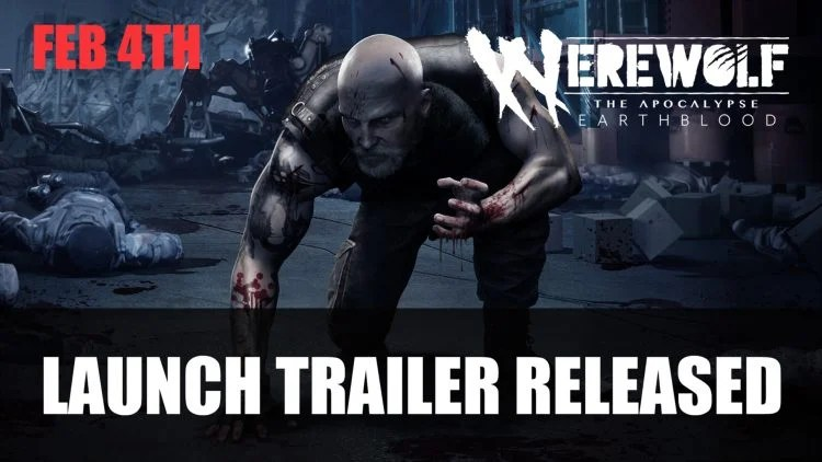 Werewolf, and Revelation - Launch Trailer Released Earthblood