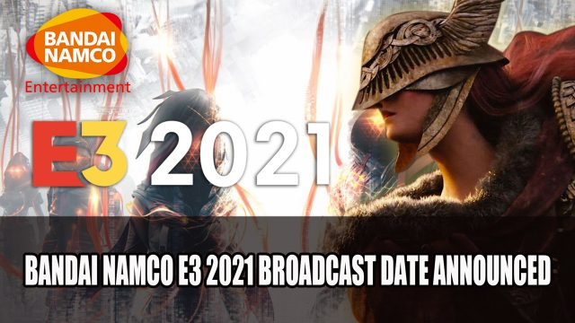 The Namco Bandai at E3 2021 Elden to Jakim, New World Publishing Date to be declared;  There shall be Elden Well?