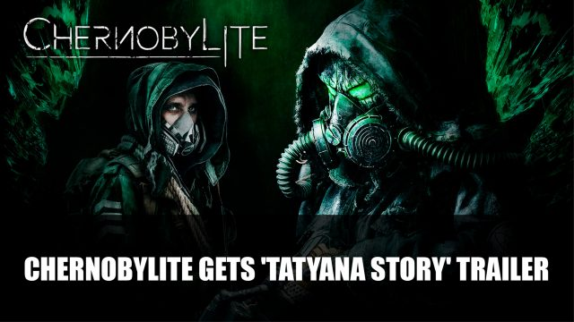 Chernobylite will get' Tatyana newest trailer