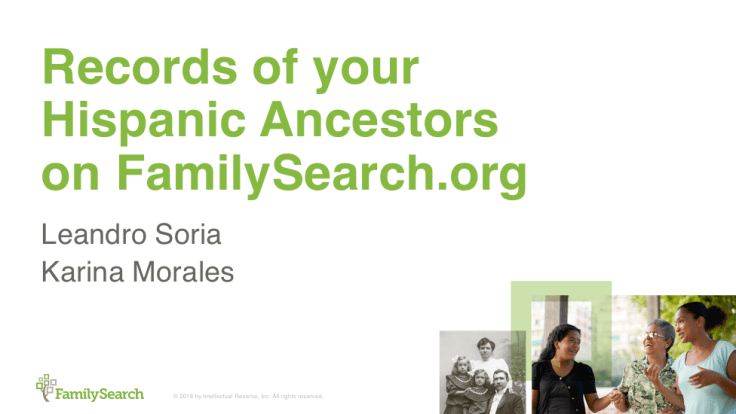 RootsTech 2018 class about finding your Hispanic ancestors.