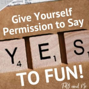 give yourself permission to say yes to fun (1)