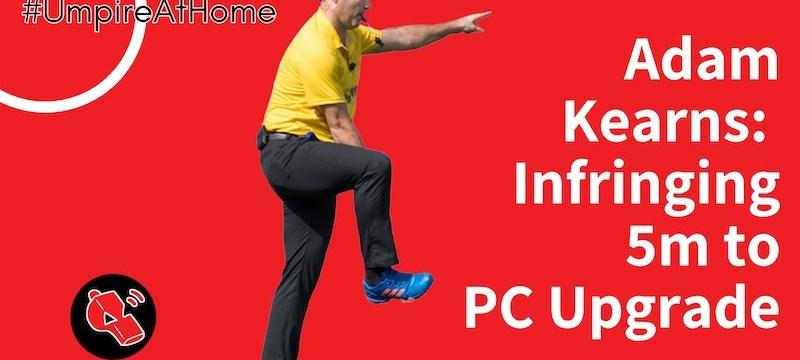 Infringing 5m to PC Upgrade with Adam Kearns | Hockey Umpiring Skills | #UmpireAtHome #TBT