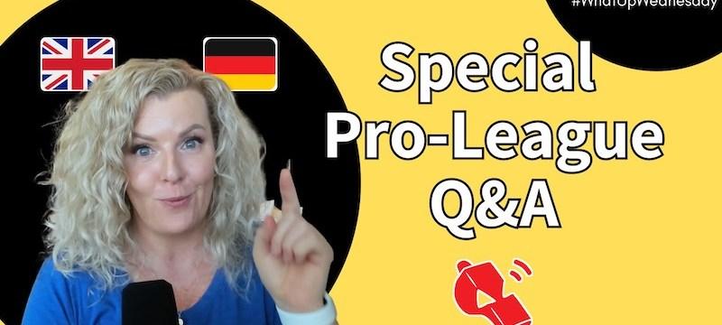 Pro League Special Q&A | #WhatUpWednesday Ep. 31
