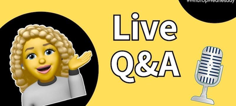Live Q&A #WhatUpWednesday Ep. 40