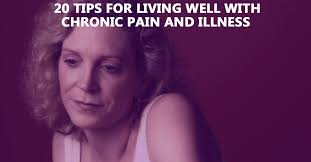 20 Tips for Living Well with Chronic Pain and Illness