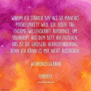 """Zitat vor Hintergrund in rosa und orangenen Wasserfarben: """"Warum ich stärker bin als so manches Muskelpaekt? Weil ich jeden Tag enorme Willenskraft aufbringen, um überhaupt aus dem Bett aufzustehen. Das ist die größere Herausforderung, denn ich kann es mir nicht aussuchen."""""""