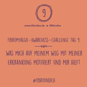 """Text vor orangem Hintergrund: """"Fibromyalgie Awareness Challenge Tag 9 - Was mich auf meinem Weg mit meiner Erkrankung motiviert und mir hilft"""""""