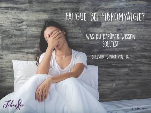 """Fibromyalgie-Bullshit-Bingo Vol. 14 """"Immer bist du müde"""" – Was du über Fatigue wissen solltest"""