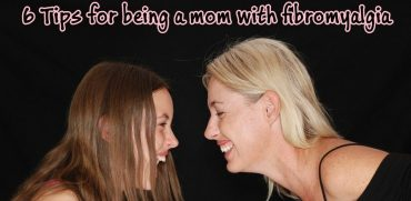 Tips for being a mom with fibromyalgia