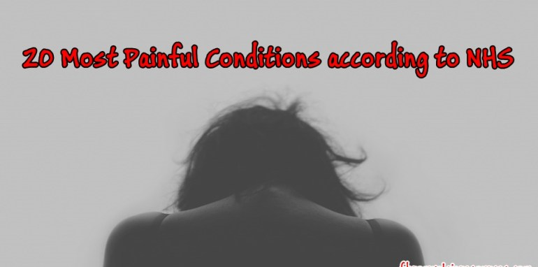Most Painful Conditions according to NHS
