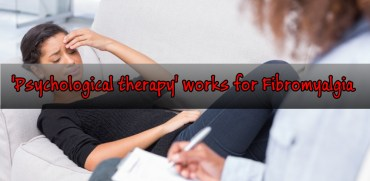 Psychological therapy' works for Fibromyalgia