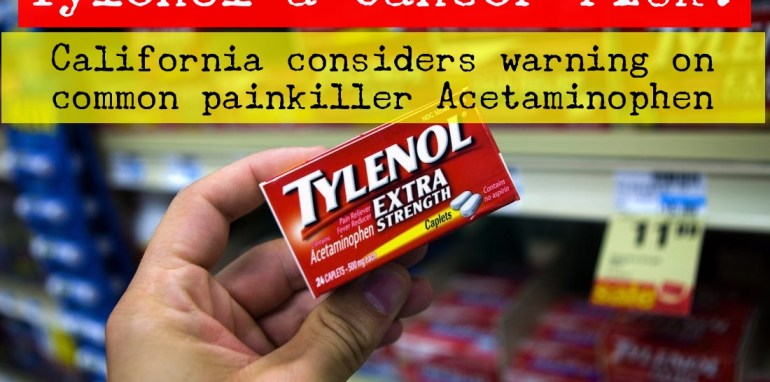 Tylenol a Cancer risk? California considers warning on common painkiller Acetaminophen