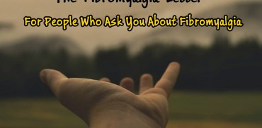"The Fibromyalgia Letter - ""How to explain Fibro to Your family and friends"""