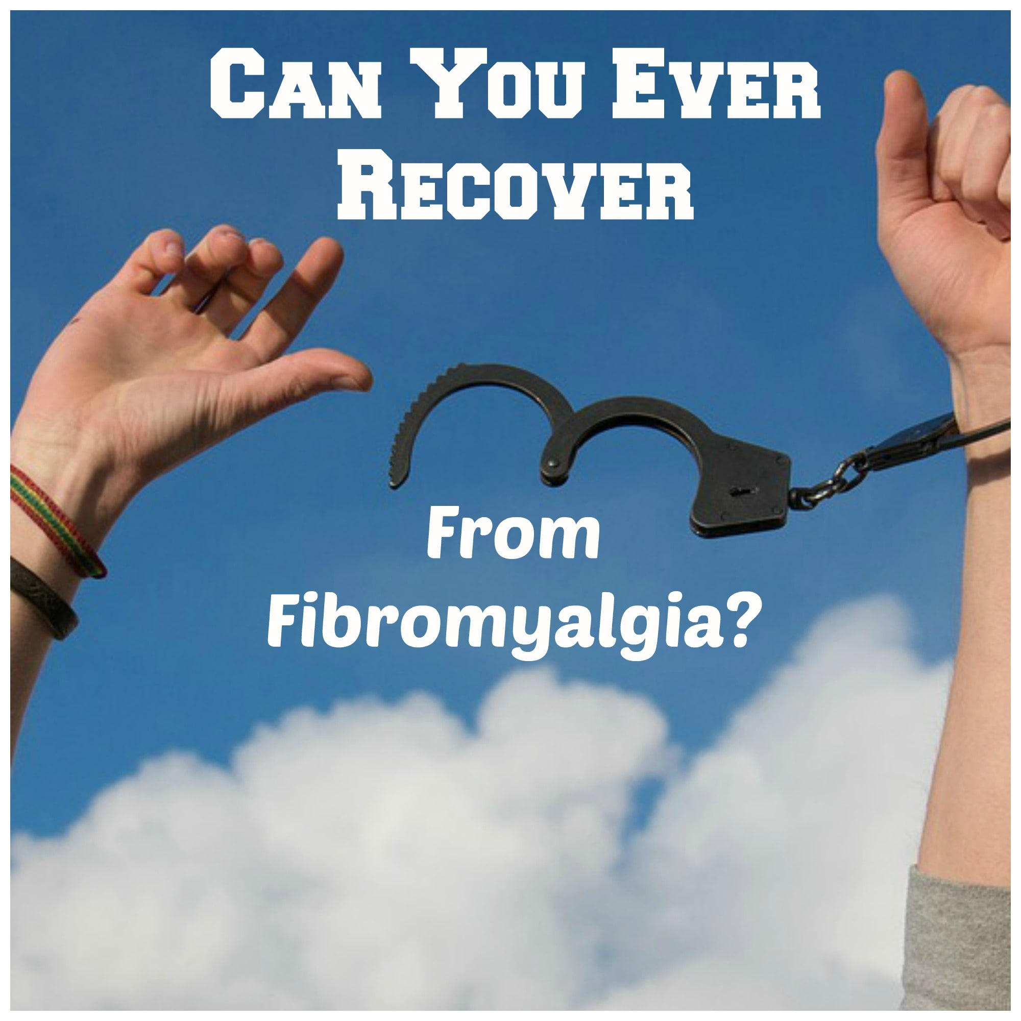 Can You Ever Recover From Fibromyalgia?