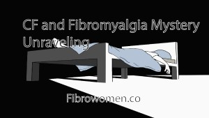 Read more about the article CF and Fibromyalgia Mystery Unraveling