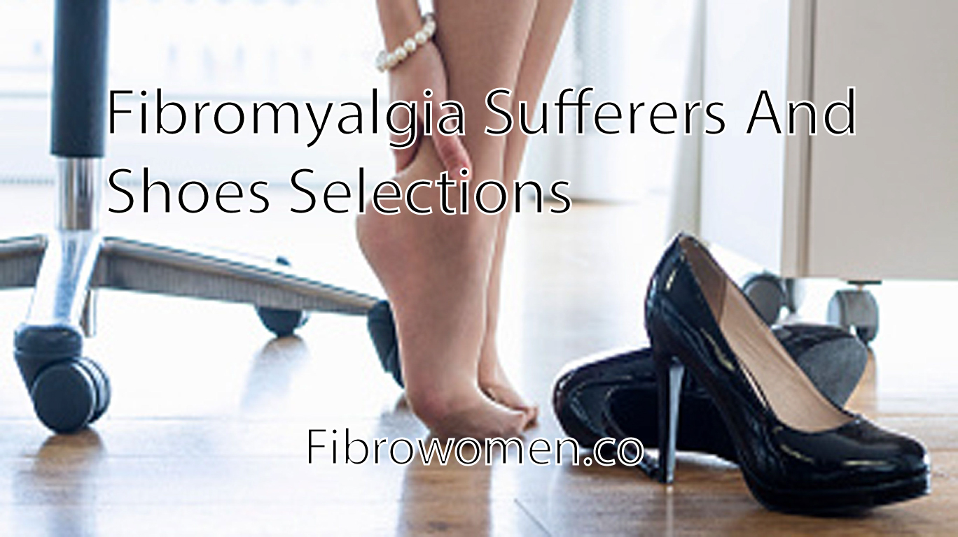 You are currently viewing Fibromyalgia Sufferers And Shoes Selections