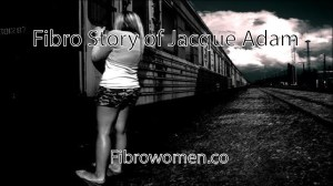 Read more about the article Fibro Story of Jacque Adam