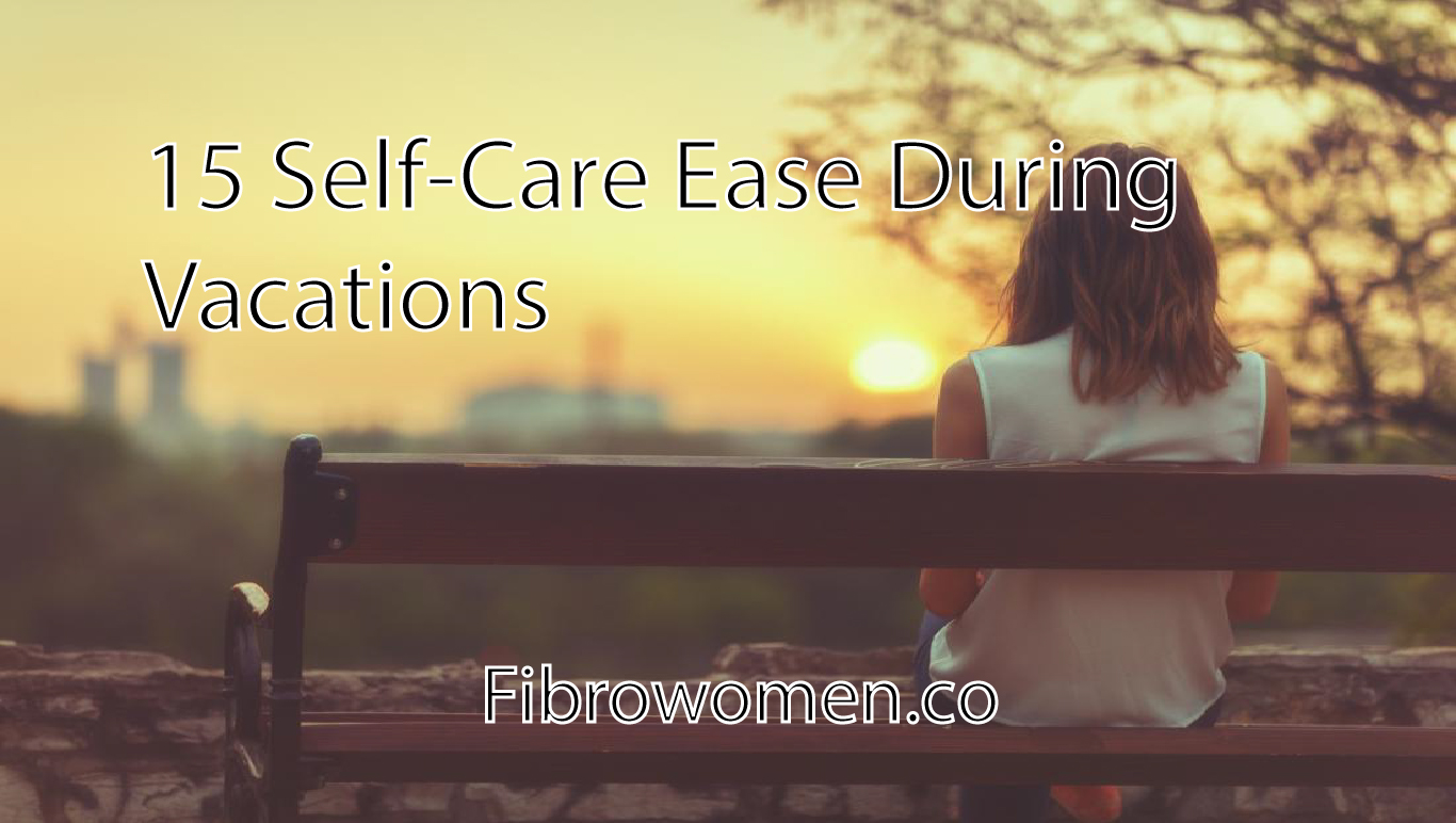 Read more about the article 15 Self-Care Ease During Vacations