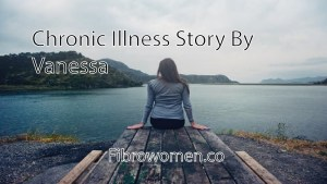 Read more about the article Chronic Illness Story By Vanessa