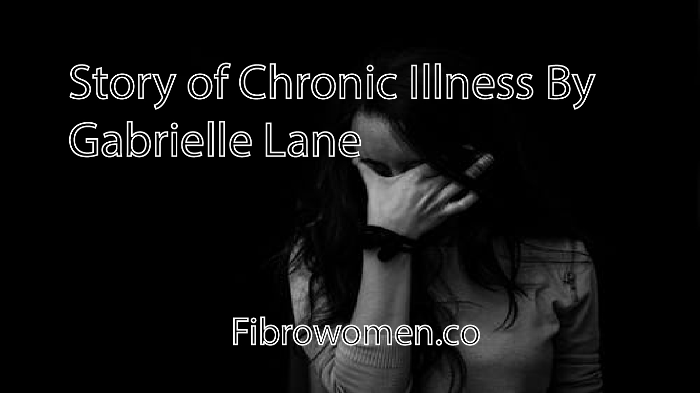 Story of Chronic Illness By Gabrielle Lane