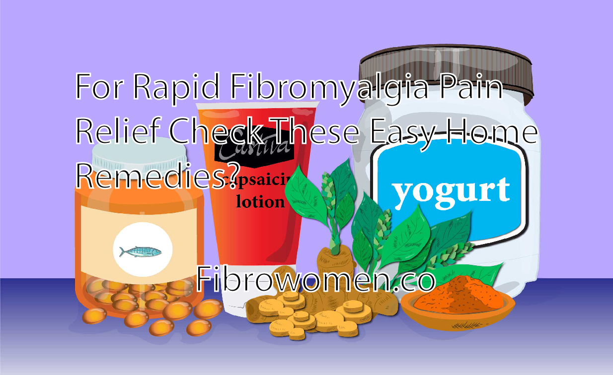 For Rapid Fibromyalgia Pain Relief Check These Easy Home Remedies