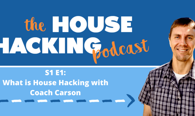 What is House Hacking with Coach Chad Carson