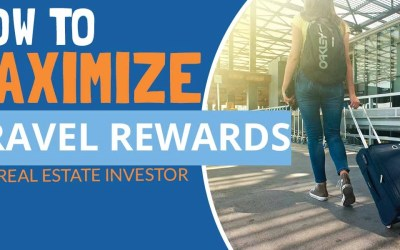 How to Maximize Your Travel Rewards as a Real Estate Investor