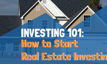 Real Estate Investing 101: How  to start investing in real estate