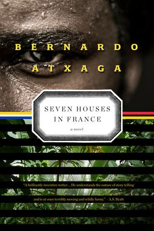 SEVEN HOUSES IN FRANCE by Bernardo Atxaga
