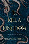 'I have a heart for every year I've been alive' – Review of To Kill a Kingdom by Alexandra Christo