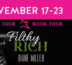 Blog Tour Stop, Excerpt, Review & Giveaway: Filthy Rich (Blackstone Dynasty #1) by Raine Miller