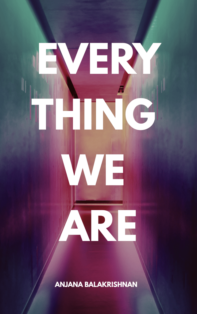 book cover for Every Thing We Are