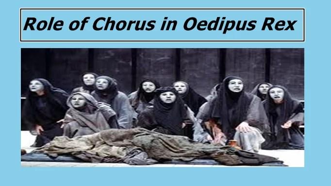 Role of Chorus in Oedipus Rex